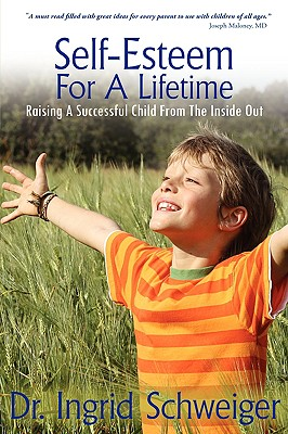 Image for Self-Esteem For A Lifetime: Raising A Successful Child From The Inside Out