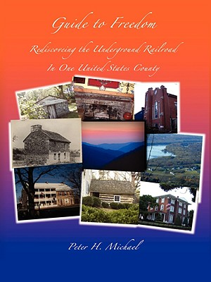 Image for Guide To Freedom: Rediscovering the Underground Railroad In One United States County