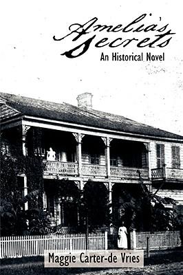 Amelia's Secrets: An Historical Novel, Vries, Maggie Carter-de