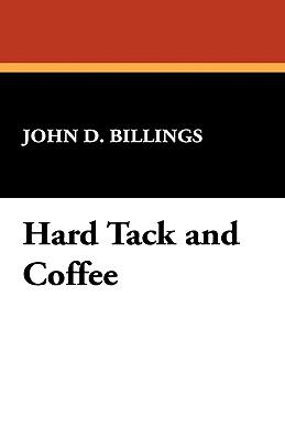 Hard Tack and Coffee, Billings, John D.