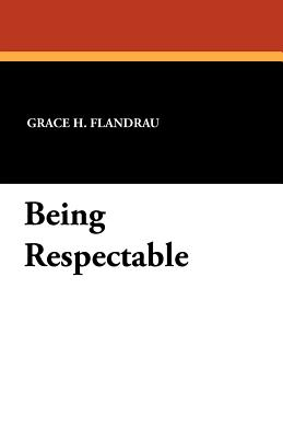 Being Respectable, Flandrau, Grace H.