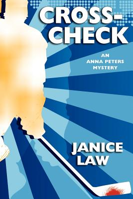Cross-Check: An Anna Peters Mystery, Law, Janice
