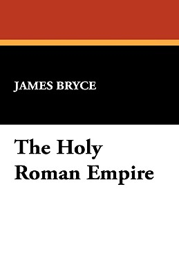 The Holy Roman Empire, Bryce, James