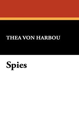 Spies, von Harbou, Thea
