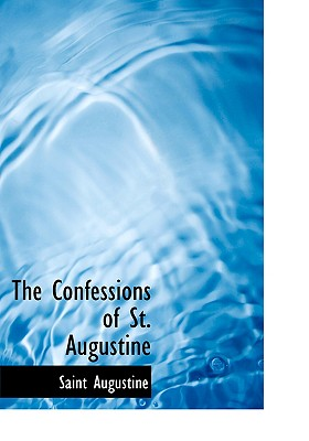 The Confessions of St. Augustine, Augustine, Saint