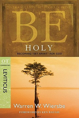 Image for Be Holy (Leviticus): Becoming 'Set Apart' for God (The BE Series Commentary)