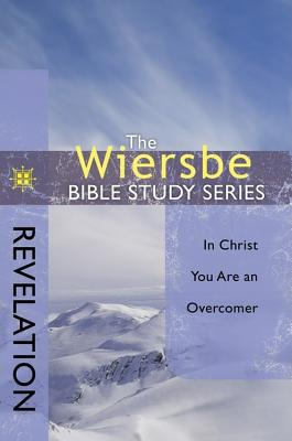 Image for The Wiersbe Bible Study Series: Revelation: In Christ You Are an Overcomer