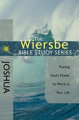 Image for The Wiersbe Bible Study Series: Joshua: Putting God's Power to Work in Your Life