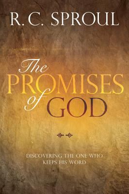 The Promises of God: Discovering the One Who Keeps His Word, Sproul, R. C.