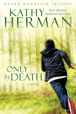 Image for Only by Death: A Novel (Ozark Mountain Trilogy)