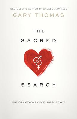 """Image for """"''The Sacred Search: What If It's Not about Who You Marry, But Why?''"""""""
