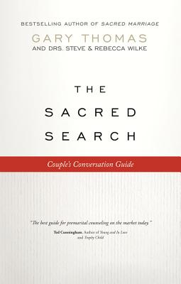 The Sacred Search Couple's Conversation Guide, Thomas, Gary; Wilke, Steve; Wilke, Rebecca