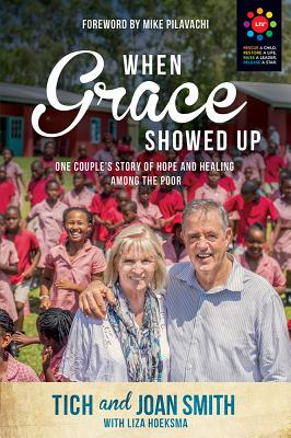 Image for When Grace Showed Up: One Couple's Story of Hope and Healing Among the Poor