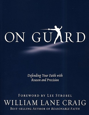 Image for On Guard: Defending Your Faith with Reason and Precision