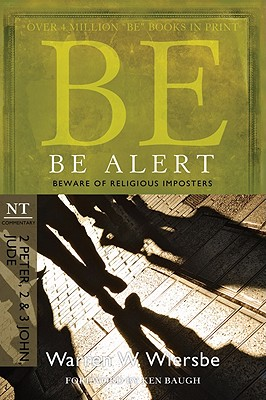 """Image for """"Be Alert (2 Peter, 2 & 3 John, Jude): Beware of the Religious Impostors (The BE Series Commentary)"""""""