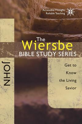Image for The Wiersbe Bible Study Series: John: Get to Know the Living Savior