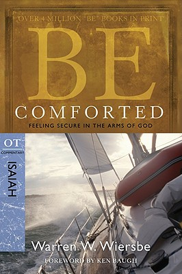 Image for Be Comforted (Isaiah): Feeling Secure in the Arms of God (The BE Series Commentary)