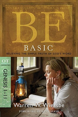 Image for Be Basic (Genesis 1-11): Believing the Simple Truth of God's Word (The BE Series Commentary)