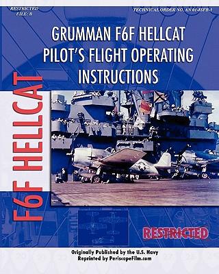Grumman F6F Hellcat Pilot's Flight Operating Instructions, United States Navy