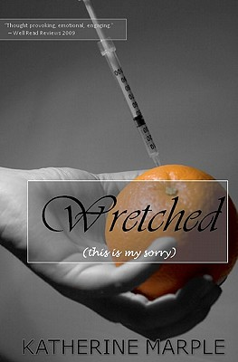 Wretched: (This Is My Sorry), Marple, Katherine