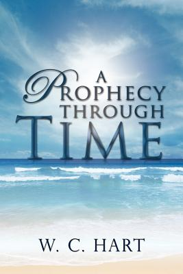 A Prophecy Through Time, William Hart