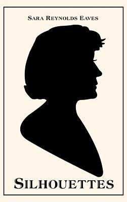 Silhouettes, Sara Reynolds Eaves