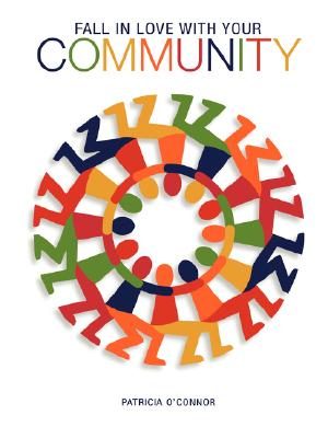 Fall In Love With Your Community Workbook, O'connor, Patricia