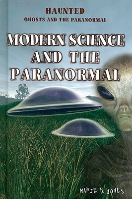 Image for Modern Science and the Paranormal (Haunted: Ghosts and the Paranormal)