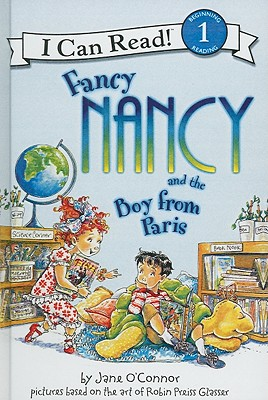 Fancy Nancy And The Boy From Paris (Turtleback School & Library Binding Edition) (I Can Read Fancy Nancy - Level 1 (Hardback)), O'Connor, Jane