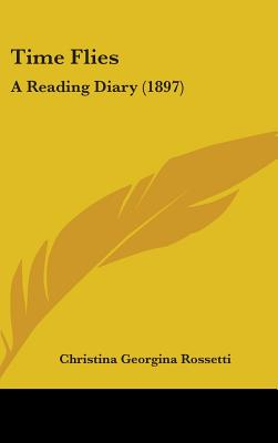 Time Flies: A Reading Diary (1897), Christina Georgina Rossetti