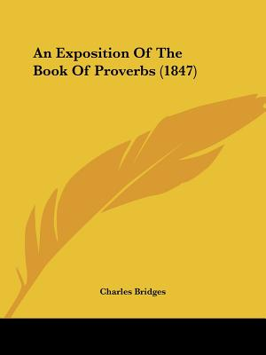 An Exposition Of The Book Of Proverbs (1847), Bridges, Charles