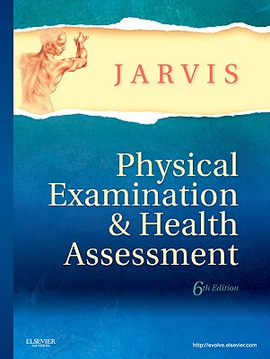 Physical Examination and Health Assessment, 6th Edition, Carolyn Jarvis (Author)