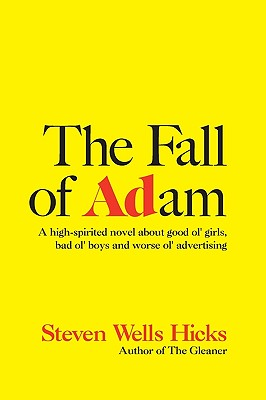 Image for The Fall Of Adam: A Comedy About Good Ol' Girls, Bad Ol' Boys And Worse Ol' Advertising