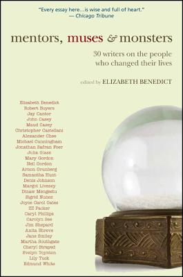 Image for Mentors, Muses & Monsters: 30 Writers on the People Who Changed Their Lives (Excelsior Editions)