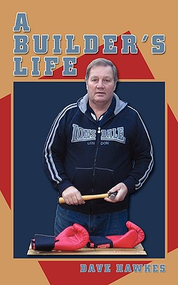A Builder's Life, Hawkes, Dave