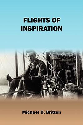 Flights of Inspiration, Britten, Michael D.