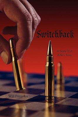 Switchback: A Story Of A Killer's Fears, Pettijohn, Will