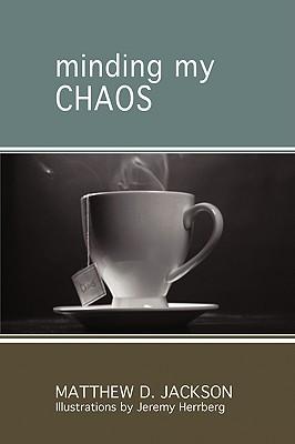 Minding My Chaos, Jackson, Matthew