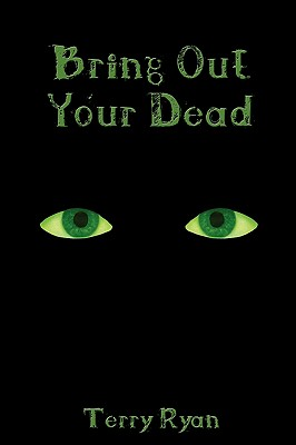 Bring Out Your Dead, Terry Ryan (Author)