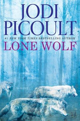 Lone Wolf: A Novel, Picoult, Jodi