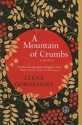 A Mountain of Crumbs, Elena Gorokhova