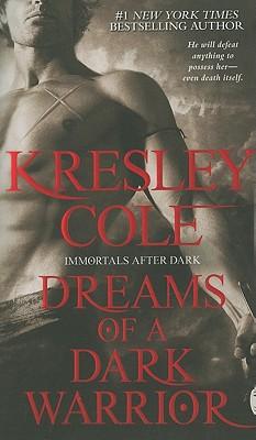 Dreams of a Dark Warrior #11 Immortals After Dark, Kresley Cole