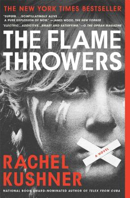 The Flamethrowers, Kushner, Rachel