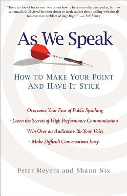 Image for As We Speak: How to Make Your Point and Have It Stick
