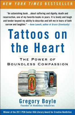 TATTOOS ON THE HEART: THE POWER OF BOUNDLESS COMPASSION, BOYLE, GREGORY