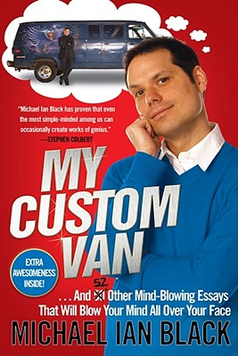 Image for My Custom Van: And 50 Other Mind-Blowing Essays that Will Blow Your Mind All Over Your Face