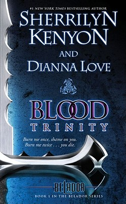 Blood Trinity: Book 1 in the Belador Series, Sherrilyn Kenyon, Dianna Love