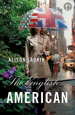 The English American: A Novel, Larkin, Alison