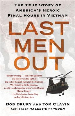 Image for Last Men Out: The True Story of America's Heroic Final Hours in Vietnam