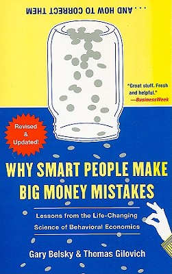 Image for Why Smart People Make Big Money Mistakes and How to Correct Them: Lessons from the Life-Changing Science of Behavioral Economics